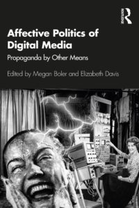 Affective Politics of Digital Media: Propaganda by Other Means